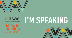 I'm Speaking ASAE 2016 Annual Meeting